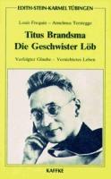 Frequin, Louis / Terstegge, Anselmus: Titus Brandsma - Die Geschwister Löb