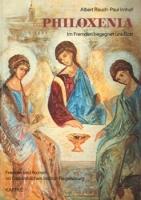 Rauch, A. / Imhof, P.: Philoxenia - Im Fremden begegnet uns Gott
