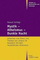 Schlögl, Manuel: Mystik - Atheismus - Dunkle Nacht