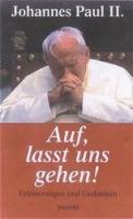 Johannes Paul II.: Auf, laßt uns gehen