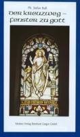 Buß, Stefan: Der Kreuzweg - Fenster zu Gott