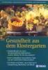 Gesundheit aus dem Klostergarten - Buch