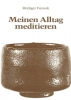 Funiok, Rüdiger: Meinen Alltag meditieren