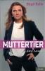 Kelle, Birgit: Muttertier
