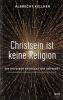 Kellner, Albrecht: Christsein ist keine Religion