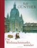 Günther, Ralf: Das Weihnachtsmarktwunder