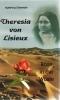 Obereder, Ingeborg: Theresia von Lisieux - Rose in der Wüste
