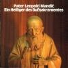 Kleiner, Karl: Pater Leopold Mandic - Ein Heiliger des Bußsakramentes