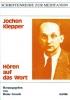 Grosch, Heinz (Hg.): Jochen Klepper - Hören auf das Wort