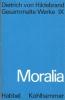 Hildebrand, Dietrich von: Moralia (kt.)